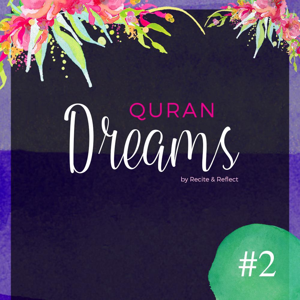 Quran Dreams #2 by Recite & Reflect